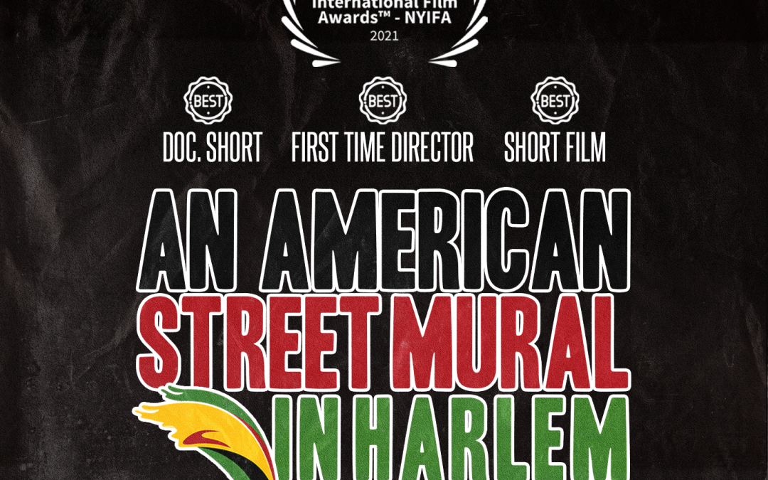 An American Street Mural in Harlem Film nominated for 3 Categories!